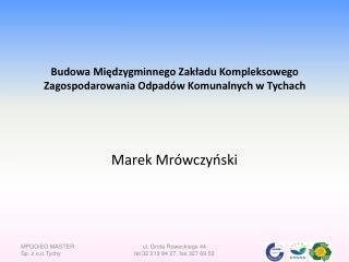 Budowa Międzygminnego Zakładu Kompleksowego Zagospodarowania Odpadów Komunalnych w Tychach