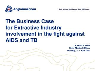The Business Case for Extractive Industry involvement in the fight against AIDS and TB