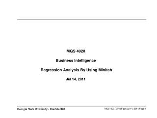 MGS 4020  Business Intelligence    Regression Analysis By Using Minitab  Jul 14, 2011