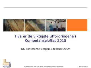 Hva er de viktigste utfordringene i Kompetanseløftet 2015