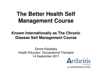 Zanne Kawalsky  Health Educator: Occupational Therapist 14 September 2011