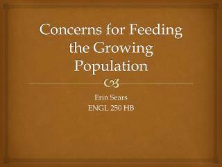 Concerns for Feeding the Growing Population