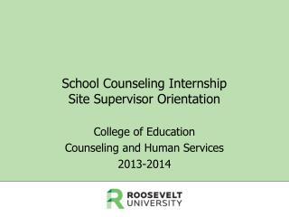 School Counseling Internship Site Supervisor Orientation