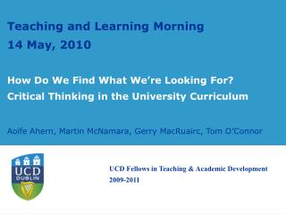 Teaching and Learning Morning 14 May, 2010  How Do We Find What We re Looking For Critical Thinking in the University Cu