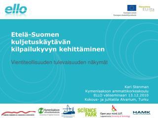Etelä-Suomen kuljetuskäytävän kilpailukyvyn kehittäminen Vientiteollisuuden tulevaisuuden näkymät