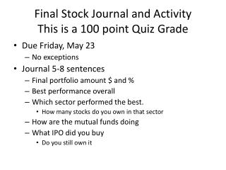 Final Stock Journal and Activity This is a  100 point Quiz Grade