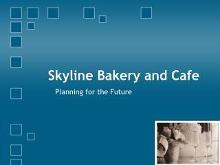 Skyline Bakery and Cafe