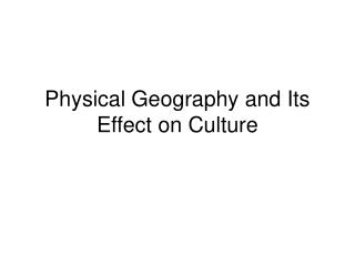 Physical Geography and Its Effect on Culture