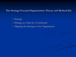 The Strategy-Focused Organization: Theory and Method II