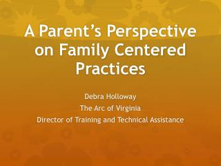 A Parent's Perspective on Family Centered Practices