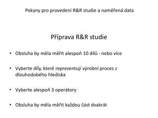 Příprava R &R  studie