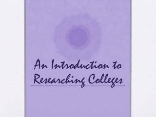 An Introduction to Researching Colleges