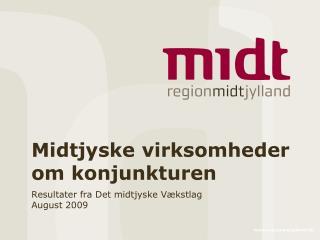 Midtjyske virksomheder om konjunkturen