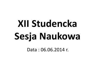 XII Studencka Sesja Naukowa