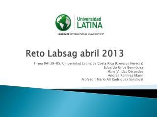 Reto  Labsag  abril 2013