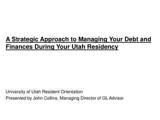 A Strategic Approach to Managing Your Debt and Finances During  Your Utah Residency