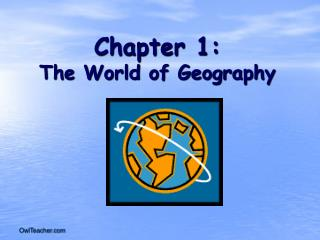 Chapter 1: The World of Geography
