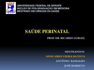 UNIVERSIDADE FEDERAL DE SERGIPE NÚCLEO DE PÓS-GRADUAÇÃO EM MEDICINA MESTRADO EM CIÊNCIAS DA SAÚDE