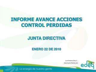 INFORME AVANCE ACCIONES CONTROL PERDIDAS  JUNTA DIRECTIVA ENERO 22 DE 2010