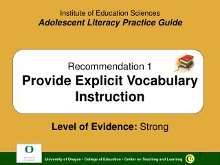 Recommendation 1 Provide Explicit Vocabulary Instruction  Level of Evidence: Strong