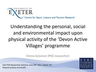 CSLT PhD Researcher Seminar, June 28 th  2011, Exeter, UK Physical activity and health