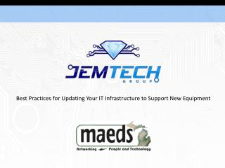 Best Practices for Updating Your IT Infrastructure to Support New Equipment