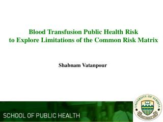 Blood Transfusion Public Health Risk  to Explore Limitations of the Common Risk Matrix
