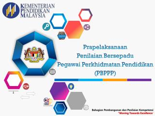 Prapelaksanaan Penilaian Bersepadu Pegawai Perkhidmatan Pendidikan ( PBPPP )