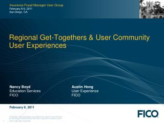 Regional Get- Togethers  & User  Community User Experiences