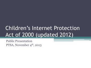 Children's Internet Protection Act of 2000 (updated 2012)