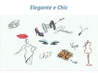 Elegante e Chic