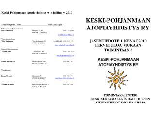 KESKI-POHJANMAAN ATOPIAYHDISTYS RY JÄSENTIEDOTE 1.  KEVÄT  2010 TERVETULOA  MUKAAN TOIMINTAAN !