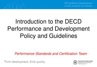 Introduction  to the  DECD Performance and Development  Policy and Guidelines