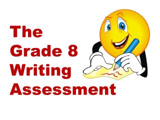 The  Grade 8 Writing Assessment
