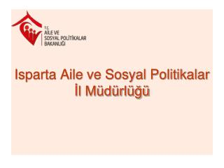 Isparta Aile ve Sosyal Politikalar İl Müdürlüğü