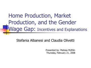 Home Production, Market Production, and the Gender Wage Gap: Incentives and Explanations