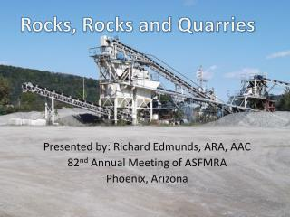 Presented by: Richard Edmunds, ARA, AAC 82nd Annual Meeting of ASFMRA Phoenix, Arizona