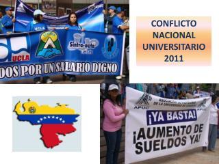 CONFLICTO    NACIONAL UNIVERSITARIO 2011