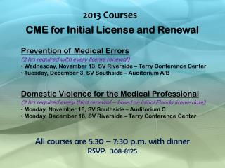 CME for Initial License and Renewal
