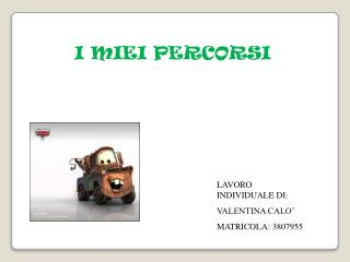 LAVORO INDIVIDUALE  DI : VALENTINA CALO' MATRICOLA:  3807955