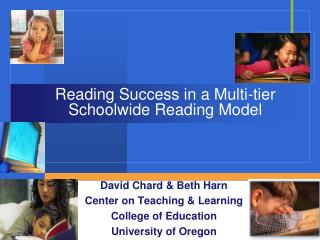 Reading Success in a Multi-tier Schoolwide Reading Model