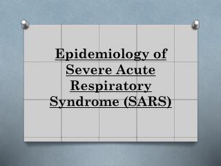 Epidemiology of Severe Acute Respiratory Syndrome (SARS)
