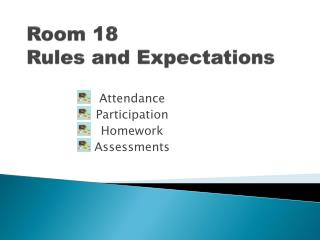 Room 18 Rules and Expectations