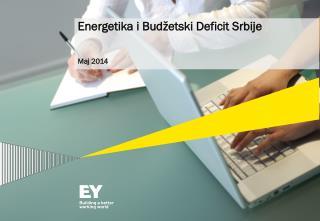 Energetika  i  B udžetski  D eficit  Srbije Maj  2014