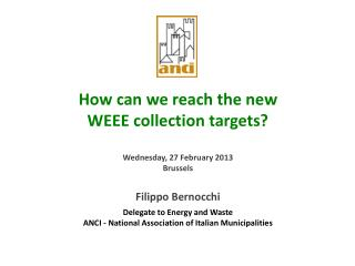 How can we reach the new WEEE collection targets? Wednesday, 27 February 2013 Brussels