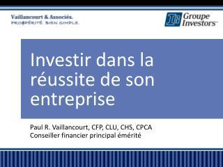 Investir dans  la  réussite  de son  entreprise