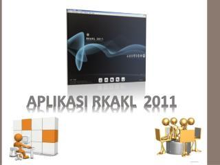 Aplikasi rkakl   2011