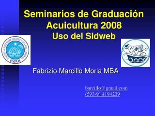 Seminarios de Graduaci�n Acuicultura 2008 Uso del Sidweb