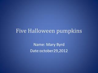 Five Halloween pumpkins