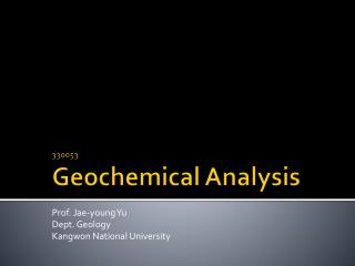 330053 Geochemical Analysis